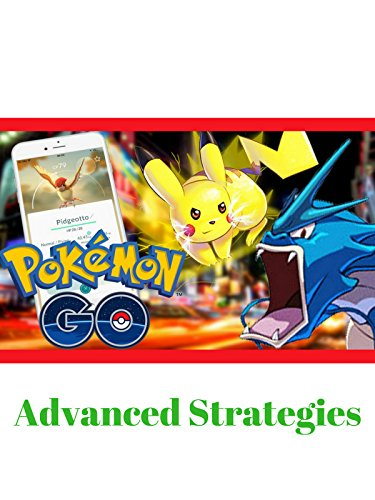 Pokémon Go Advanced Strategies