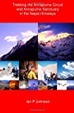 img - for Trekking the Annapurna Circuit and Annapurna Sanctuary in the Nepal Himalaya book / textbook / text book