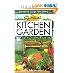 Sproutman's Kitchen Garden Cookbook: 250 flourless, Dairyless, Low Temperature, Low Fat,... by Food Drying Books