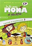 Je lis avec Mona et ses amis CP : Cahier d'exercices 2, programmes 2008