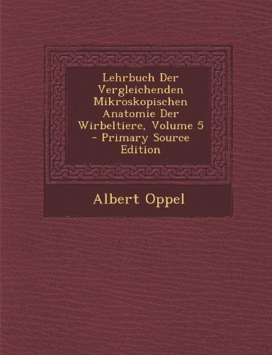 Lehrbuch Der Vergleichenden Mikroskopischen Anatomie Der Wirbeltiere, Volume 5
