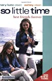 Ashley Olsen So Little Time #12: Best Friends Forever