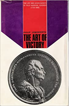 The art of victory: The life and achievements of Field Marshal Suvorov, 1729-1800: Philip Longworth: Amazon.com: Books