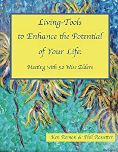 Living-Tools to Enhance the Potential of Your Life: Meeting with 52 Wise Elders by CreateSpace Independent Publishing Platform