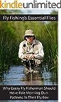 Fly Fishing's Essential Flies: Why Ev...