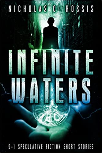 Infinite Waters: 9+1 Speculative Fiction Short Stories Book Cover