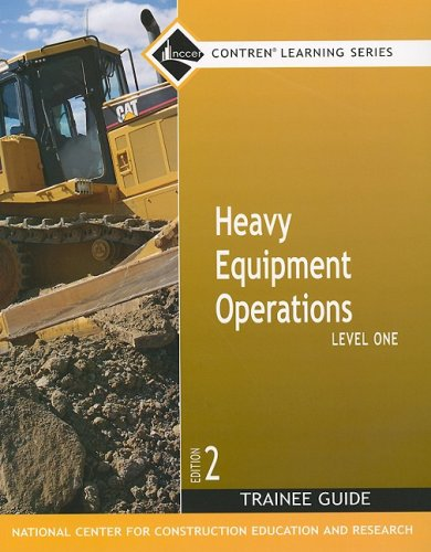 Heavy Equipment Operations Level One (Trainee Guide) Second Edition (NCCER Contren Learning Series)