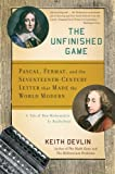 The Unfinished Game: Pascal, Fermat, and the Seventeenth-Century Letter that Made the World Modern (0465018963) by Devlin, Keith