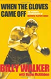 When the Gloves Came Off - The Powerful Autobiography of Britain's Playboy Boxer