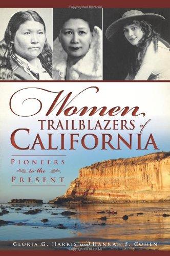 Women Trailblazers of California: Pioneers to the Present