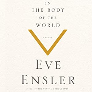In the Body of the World | [Eve Ensler]