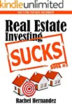 Real Estate Investing Sucks: How to F...