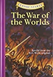 Retold from the H. G. Wells original Classic Starts: The War of the Worlds