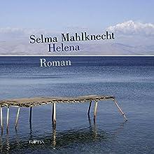 Helena Hörbuch von Selma Mahlknecht Gesprochen von: Selma Mahlknecht