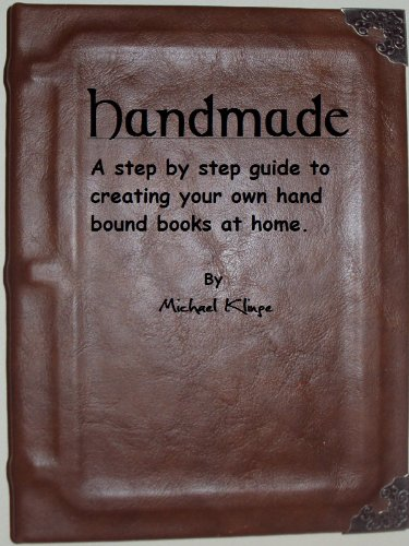 Handmade- A step by step guide to creating your own hand bound books at home