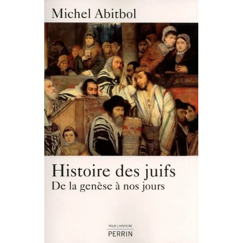 Michel Abitbol, Histoire des Juifs. De la gen�se � nos jours, Perrin