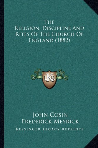 The Religion, Discipline and Rites of the Church of England (1882)