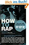 How to Rap: The Art and Science of th...