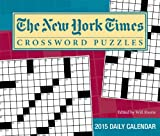 The New York Times Crossword Puzzles 2015 Day-to-Day Calendar: Edited by Will Shortz