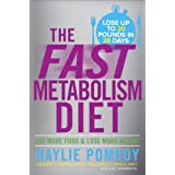 The Fast Metabolism Diet: Eat More Food and Lose More Weight ~ Haylie Pomroy
