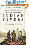 Indian Givers: How Native Americans T...