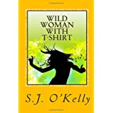 Wild Woman With T-Shirt ~ Ms S J O'Kelly