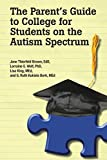 img - for The Parent's Guide to College for Students on the Autism Spectrum book / textbook / text book