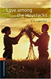 Love Among the Haystacks: Level Two (Oxford Bookworms Library Classics)