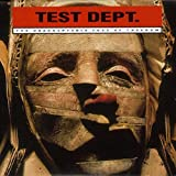 THE UNACCEPTABLE FACE OF...by Test Dept.