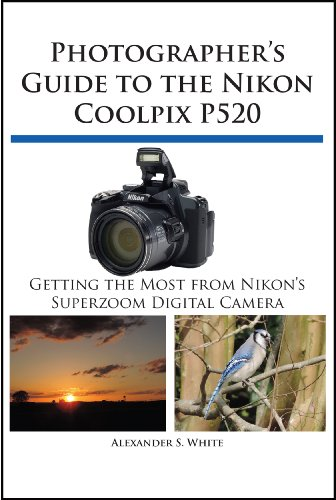 Alexander White - Photographer's Guide to the Nikon Coolpix P520