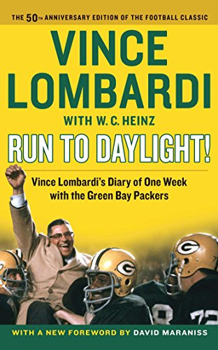 Run to Daylight!: Vince Lombardi's Diary of One Week with the Green Bay Packers