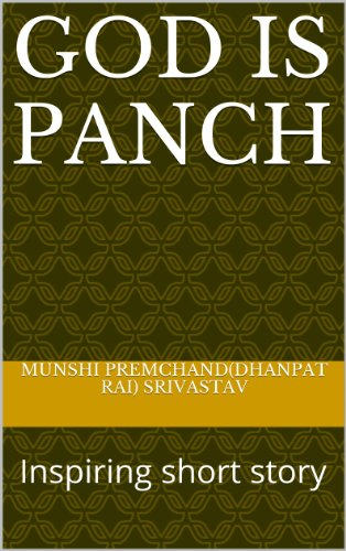 God Lives in the Panch and the Writer, in his Work