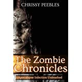 The Zombie Chronicles (Book 1) (Apocalypse Infection Unleashed) ~ Chrissy Peebles