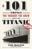 101 Things You Thought You Knew About the Titanic... But Didn't