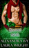 Bayou Noël (Bayou Heat)