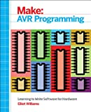 img - for Make: AVR Programming: Learning to Write Software for Hardware (Make : Technology on Your Time) book / textbook / text book