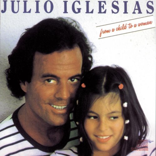 Julio Iglesias - From A Child To A Women - Zortam Music