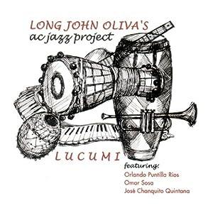 Long John Oliva's Ac Jazz Project - Lucumi - Amazon.com Music