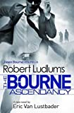 Robert Ludlum Robert Ludlum's The Bourne Ascendancy