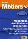 Mcanique dans l'industrie et les services : Automatisme, automobile, aronautique, construction navale