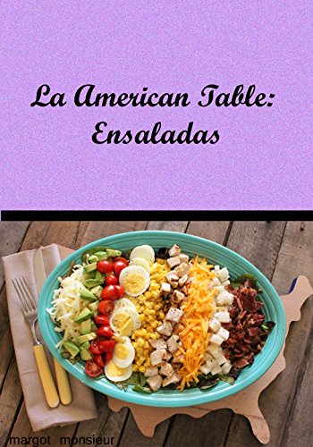 The American Table: Salads (Spanish Edition) by Margot Monsieur