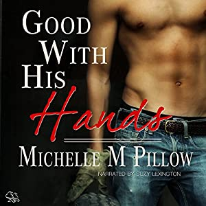 Good with His Hands | [Michelle M. Pillow]