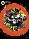 Mayas, Azt�ques et Incas