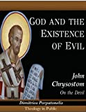 God and the Existence of Evil (Theology in Public Book 2)