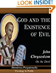 God and the Existence of Evil (Theolo...