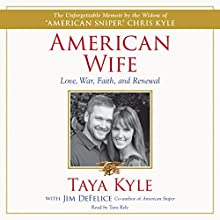 American Wife: A Memoir of Love, War, Faith, and Renewal (       UNABRIDGED) by Taya Kyle, Jim DeFelice Narrated by Taya Kyle