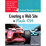 Creating a Web Site with Flash CS4: Visual QuickProject Guide (Visual QuickProject Guides)by David Morris