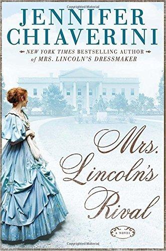 Mrs. Lincoln's Rival by Jennifer Chiaverini (2014-01-14) (Mrs Lincoln Rival compare prices)