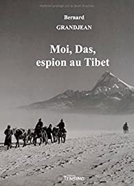 Moi, Das, espion au Tibet par Bernard Grandjean