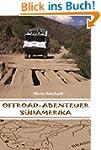 Offroad-Abenteuer Südamerika: Reiseer...